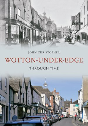 John Christopher's Wotton-under-Edge Through Time